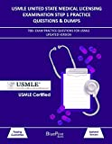 USMLE United State Medical Licensing Examination Step 1 Practice Questions & Dumps: 700+ Exam practice questions for USMLE Updated Version