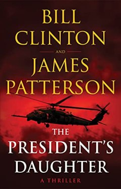 The President's Daughter: A Thriller by [James Patterson, Bill Clinton]