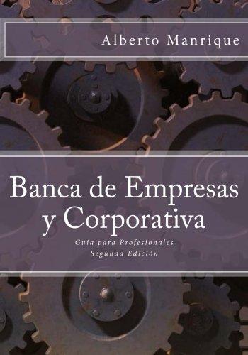 Banca de Empresas y Corporativa: Guía para Profesionales