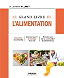 Le grand livre de l'alimentation : Connaître les aliments, Bien se nourrir à tout âge...