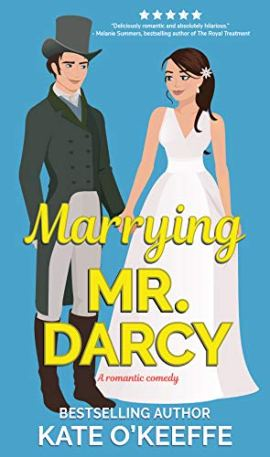 Marrying Mr. Darcy: A romantic comedy (Love Manor Romantic Comedy Book 2) by [Kate O'Keeffe]