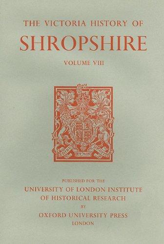 A History of Shropshire: Volume VIII: Vol 8 (Victoria County History)