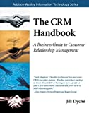 The CRM Handbook: A Business Guide to Customer Relationship Management (Addison-Wesley Information Technology Series) (English Edition)