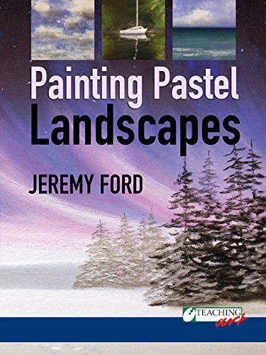 Painting Pastel Landscapes with Jeremy Ford