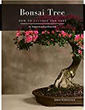 Bonsai Tree: How to Culture and Care (English Edition)