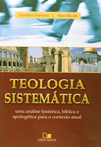 Systematic theology - (FRANKLIN AND MYATT)