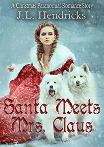 Santa Meet Mrs. Claus by J.L. Hendricks