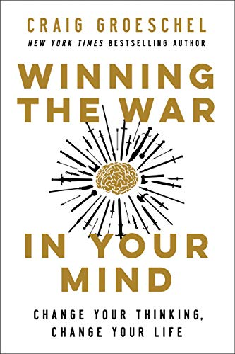 Winning the War in Your Mind: Change Your Thinking, Change...