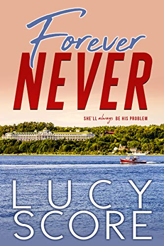 Forever Never by [Lucy Score]
