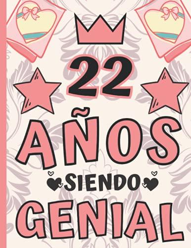 22 Años Siendo Genial: Regalo de Cumpleaños 22 Años Para Niñas, Anotador o Diario Personal niña, Libreta de Apuntes ( 8.5'x'11 - 120 paginas )