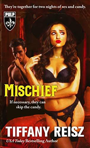Mischief: A Halloween Novella (The Original Sinners Pulp Library) by [Tiffany Reisz]