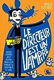 Le directeur est un vampire - Lecture roman jeunesse humour école- Dès 8 ans