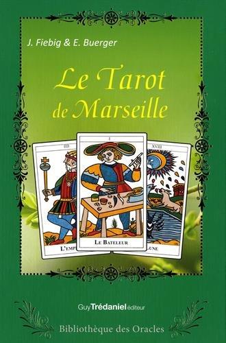 Le Tarot de Marseille : Coffret contenant : 1 livre explicatif et un tarot de Marseille de 78 lames