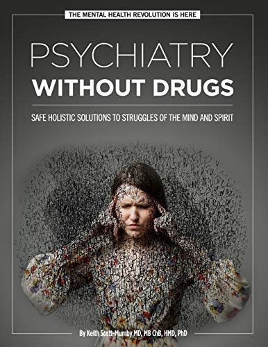 Psychiatry Without Drugs: SAFE HOLISTIC SOLUTIONS TO...