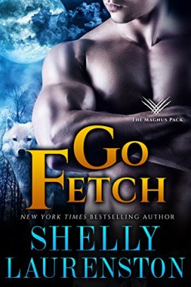 Go Fetch (Magnus Pack Book 2) by [Shelly Laurenston]