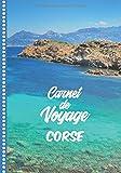 Carnet de Voyage Corse: Guide à Remplir de vos Histoires et Anecdotes pour...