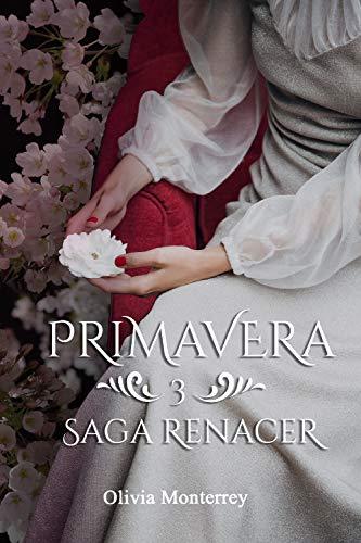 Primavera: Saga Renacer 3 de Olivia Monterrey