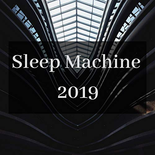 Sleep Machine 2019 - Ambient Drone Music for Relaxation