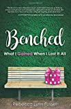 BENCHED: What I Gained When I Lost It All