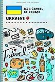 Ukraine Carnet de Voyage: Journal de bord avec guide pour enfants. Livre de...
