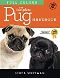 The Full Colour Pug Handbook: The Essential Guide For New & Prospective Pug Owners (Canine Handbooks in Colour)