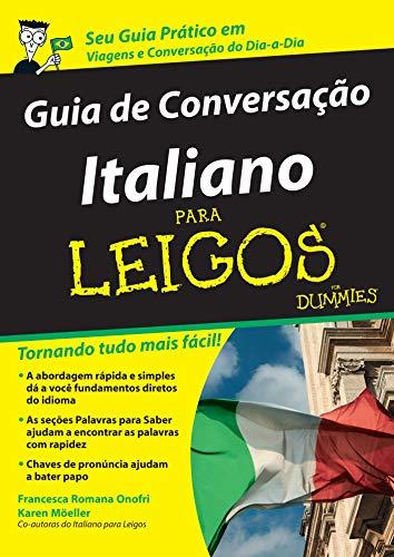 Guia de Conversação Italiano Para Leigos. Tornando Tudo Mais Fácil