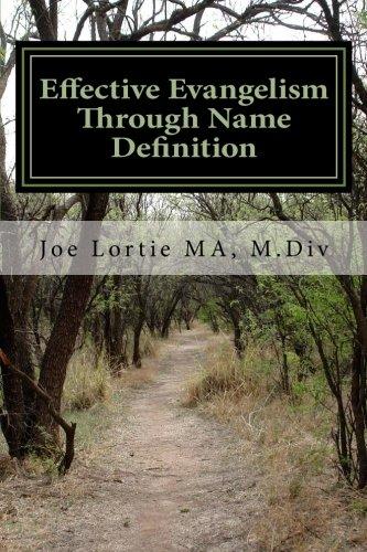 Effective Evangelism Through Name Definition: Practical Evangelism 101: Volume 1