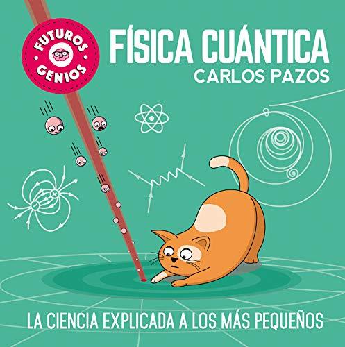 Futuros Genios: Física Cuántica