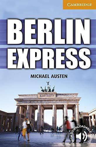 Berlin Express. Level 4 Intermediate. B1. Cambridge English Readers.