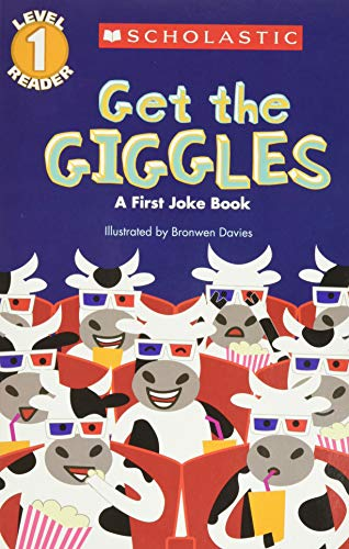 Get the Giggles (Scholastic Reader, Level 1): A First Joke...