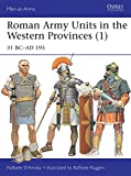 Roman Army Units in the Western Provinces 1: 31 BC-AD 195