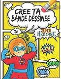 Crée ta Bande Dessinée de Super Héroïne: 106 planches de BD vierges pour adultes, ados...