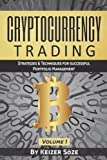 Cryptocurrency Trading: Bitcoin and Cryptocurrency technologies, cryptocurrency investing, cryptocurrency book for beginners (Learn the best ... for successful Portfolio Management)
