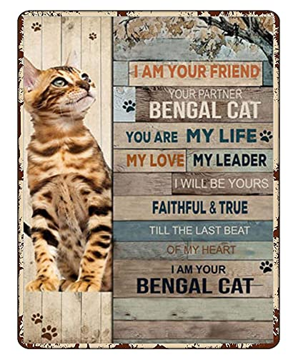 """Vintage Metal Tin Sign Bengal Cat – I Am Your Friend, Your Partner, Your Bengal Cat, You Are My LifeMetal Poster Pub Beer Club Wall Home Decor 12"""" X 8"""""""