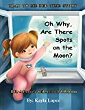 Oh Why Are There Spots on the Moon