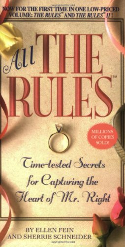 All the Rules: Time-tested Secrets for Capturing the Heart...