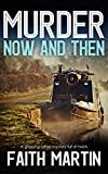 MURDER NOW AND THEN a gripping crime mystery full of twists (DI Hillary Greene Book 19)...