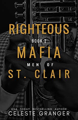 Righteous: (The Men of Mafia St. Clair Book 2) by [Celeste Granger]