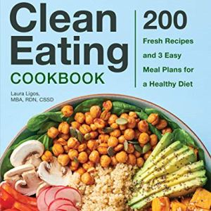The Complete Clean Eating Cookbook: 200 Fresh Recipes and 3 Easy Meal Plans for a Healthy Diet 8 - My Weight Loss Today