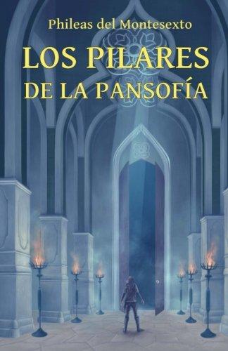 Los Pilares de la Pansofia: Volume 1 (Enciclopedia de la Sabiduria Antigua)