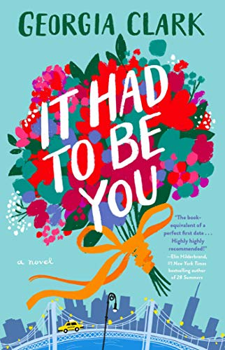 It Had to Be You: A Novel by [Georgia Clark]