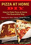 Pizza At Home DIY: How to Make a Pizza at Home The Quarantine Way