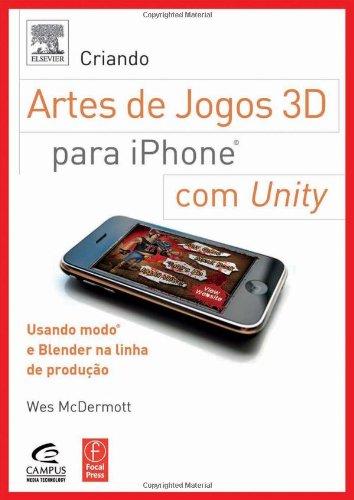 Criando Arte De Jogos 3d Para Iphone Com Unity. Usando Modo E Blender Na Linha De Produção