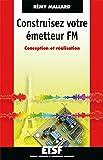 Construisez votre émetteur FM - Conception et réalisation: Conception et...