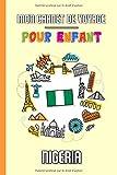 Mon Carnet de Voyage Pour Enfant Nigeria: Journal de Voyage | 102 pages,...