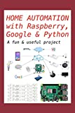 Home Automation with Raspberry, Google & Python: A fun & useful project
