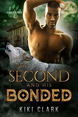 The Second and His Bonded (Kincaid Pack Book 2) by [Kiki Clark]