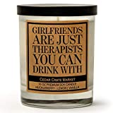 Girlfriends are Just Therapists You Can Drink with, Kraft Label Scented Soy Candle, Huckleberry, Lemon, Vanilla, 10 Oz. Glass Jar Candle, Made in The USA, Decorative Candles, Funny and Sassy Gifts