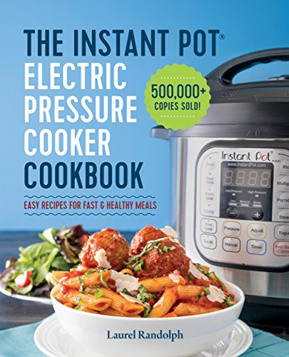 Instant Pot Electric Pressure Cooker Cookbook: Easy Recipes for...