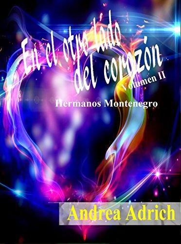 En el otro lado del corazón II: Volumen 2 (Hermanos Montenegro)